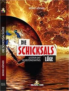 Bernd Hüfner - Die Schicksals Lüge
